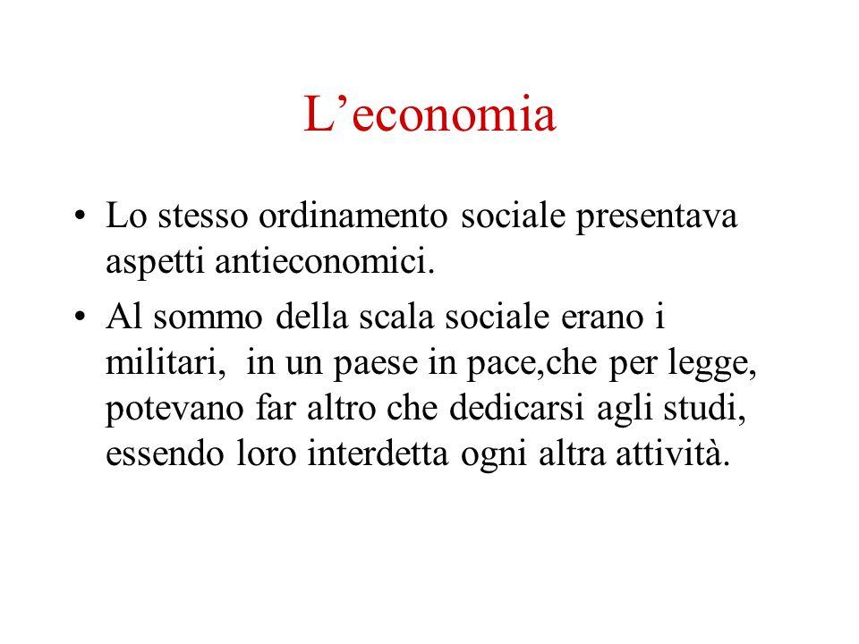 L'economia Lo stesso ordinamento sociale presentava aspetti antieconomici.