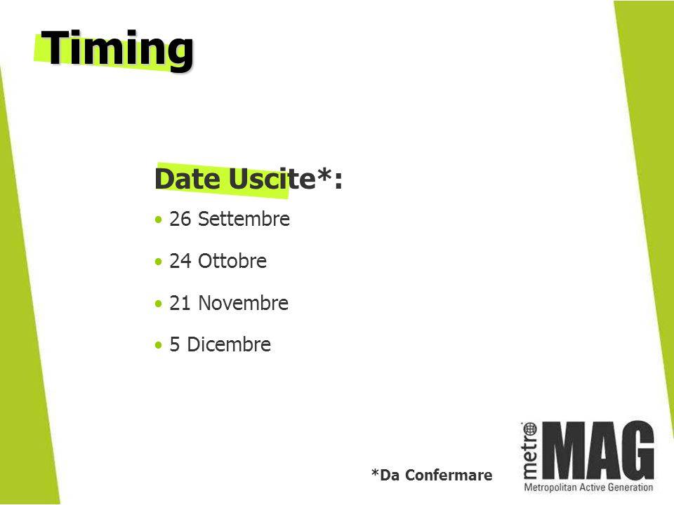 Timing Date Uscite*: 26 Settembre 24 Ottobre 21 Novembre 5 Dicembre