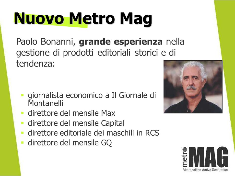 Nuovo Metro Mag Paolo Bonanni, grande esperienza nella gestione di prodotti editoriali storici e di tendenza: