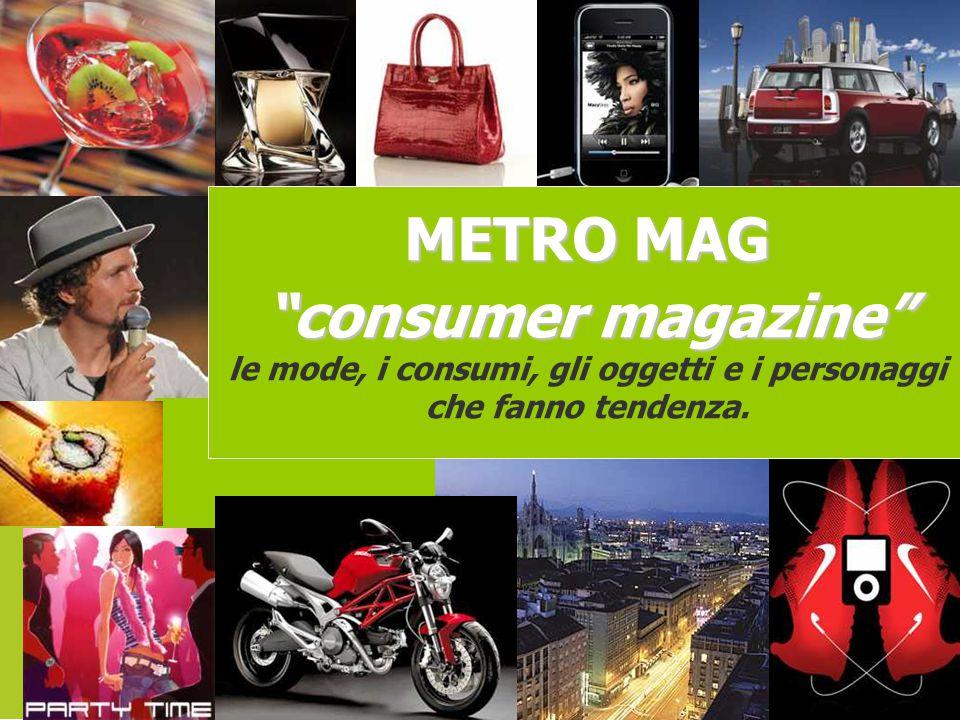 le mode, i consumi, gli oggetti e i personaggi che fanno tendenza.