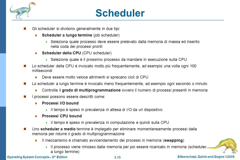 Scheduler Gli scheduler si dividono generalmente in due tipi: