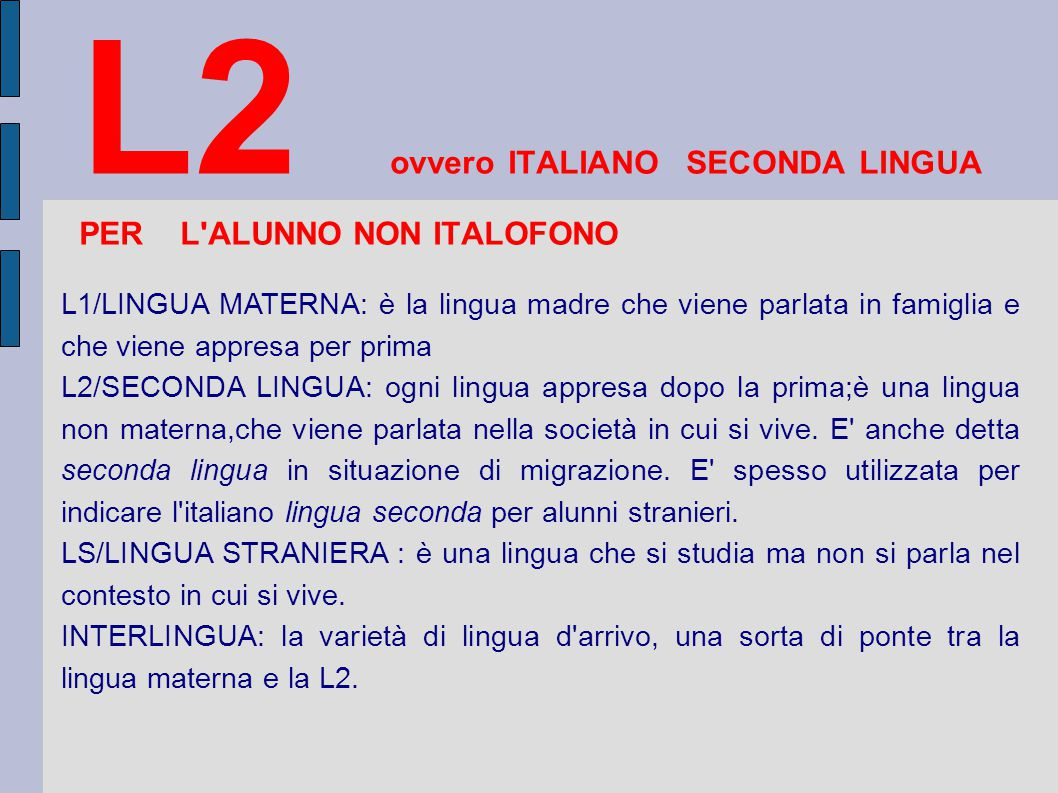 L2 ovvero ITALIANO SECONDA LINGUA PER L ALUNNO NON ITALOFONO