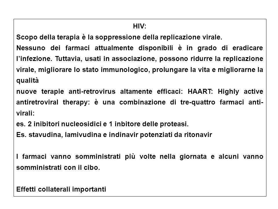 HIV: Scopo della terapia è la soppressione della replicazione virale.