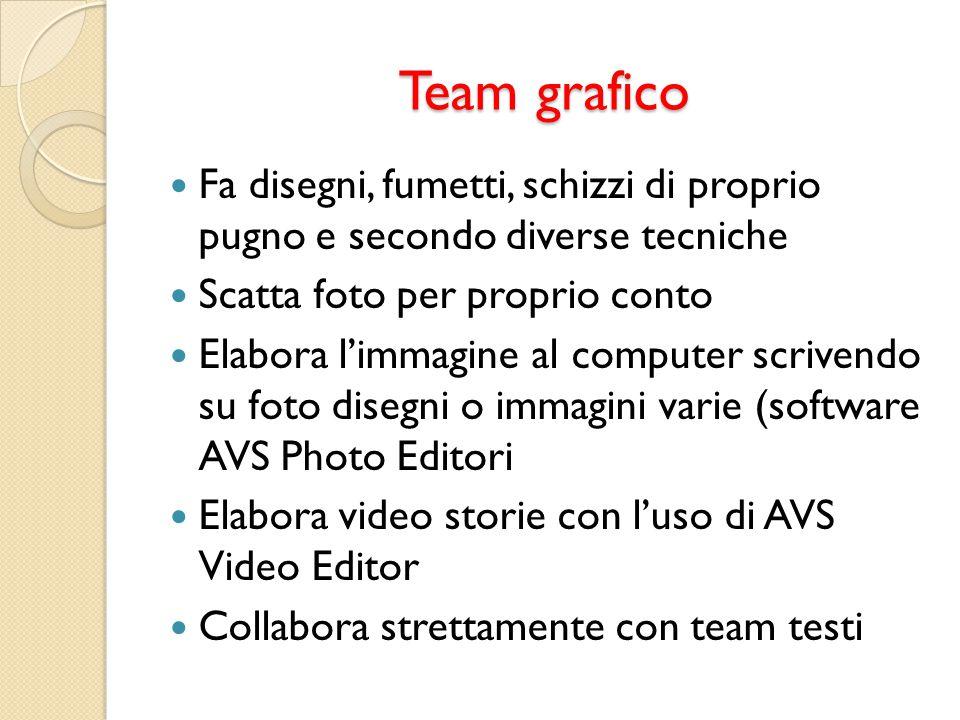 Team grafico Fa disegni, fumetti, schizzi di proprio pugno e secondo diverse tecniche. Scatta foto per proprio conto.