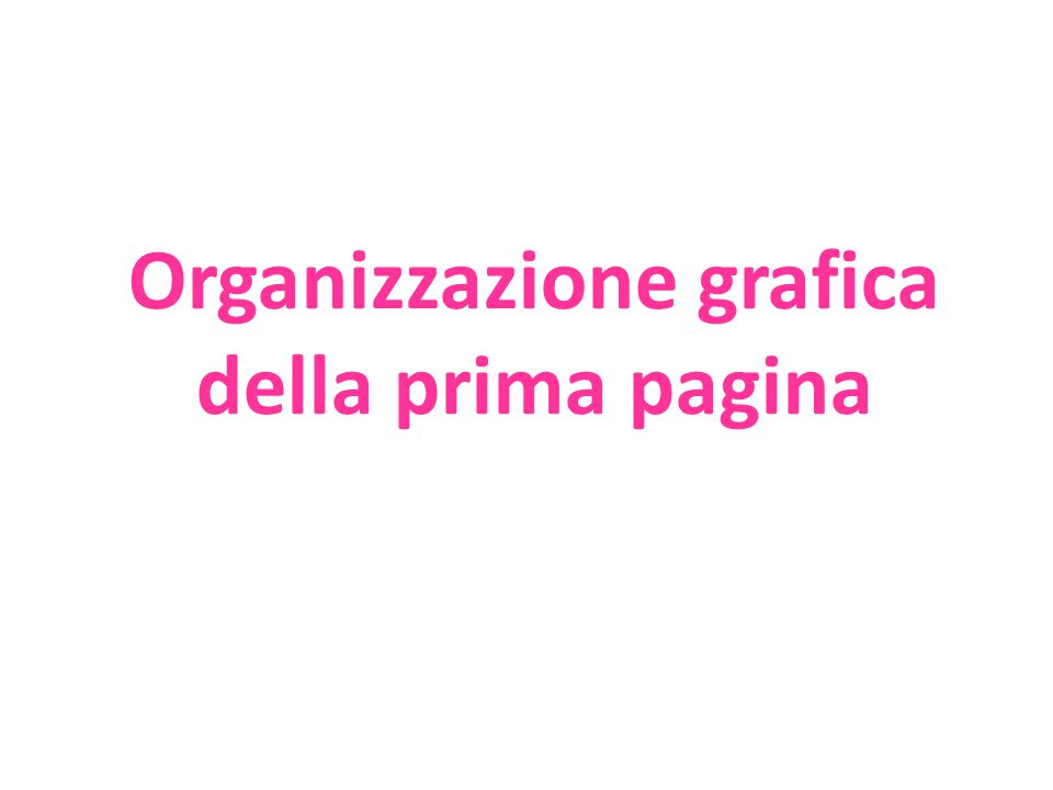 Organizzazione grafica della prima pagina