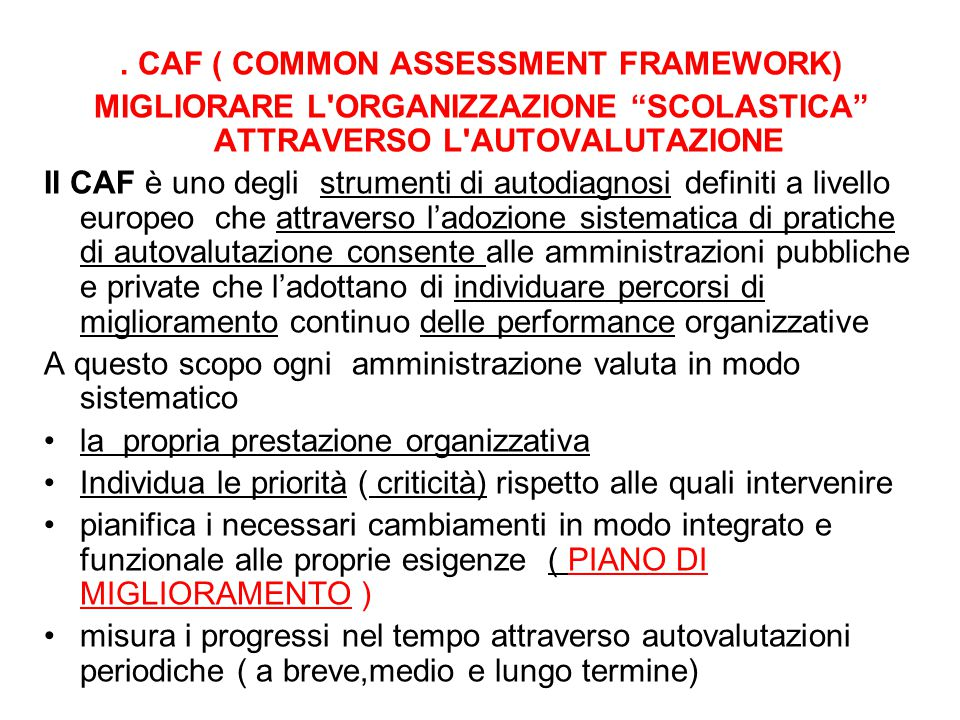 . CAF ( COMMON ASSESSMENT FRAMEWORK)