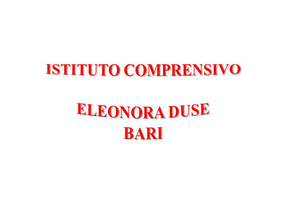 ISTITUTO COMPRENSIVO ELEONORA DUSE BARI
