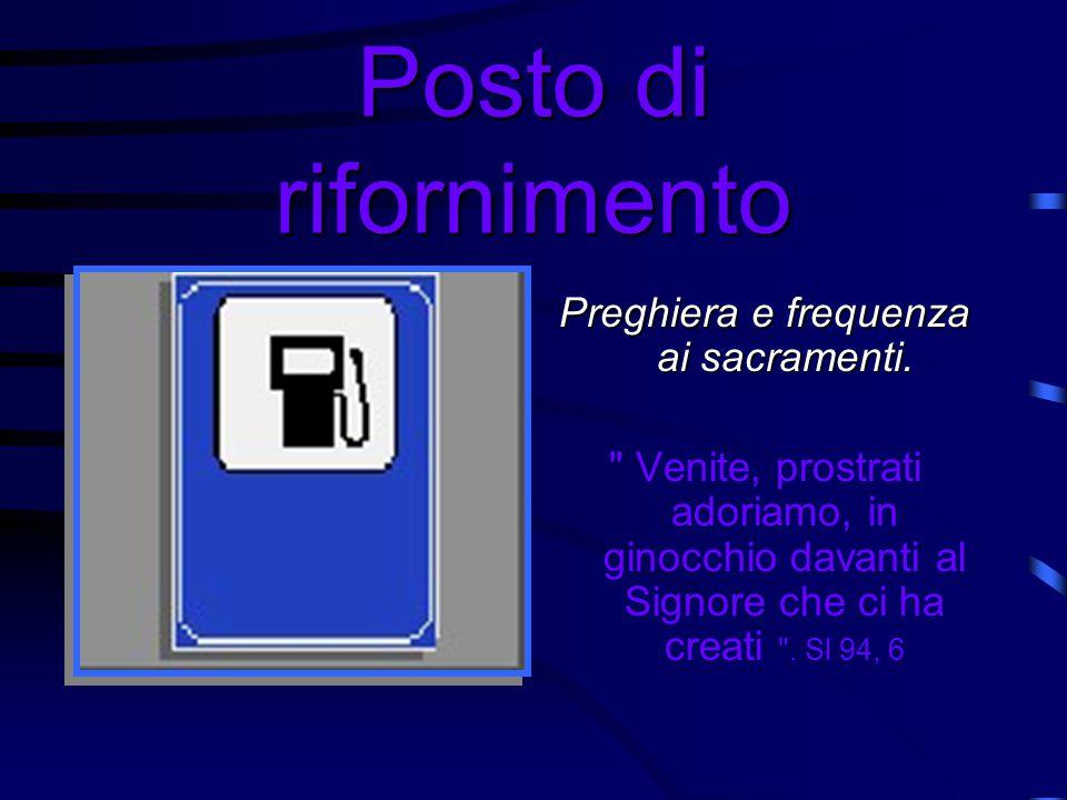 Preghiera e frequenza ai sacramenti.