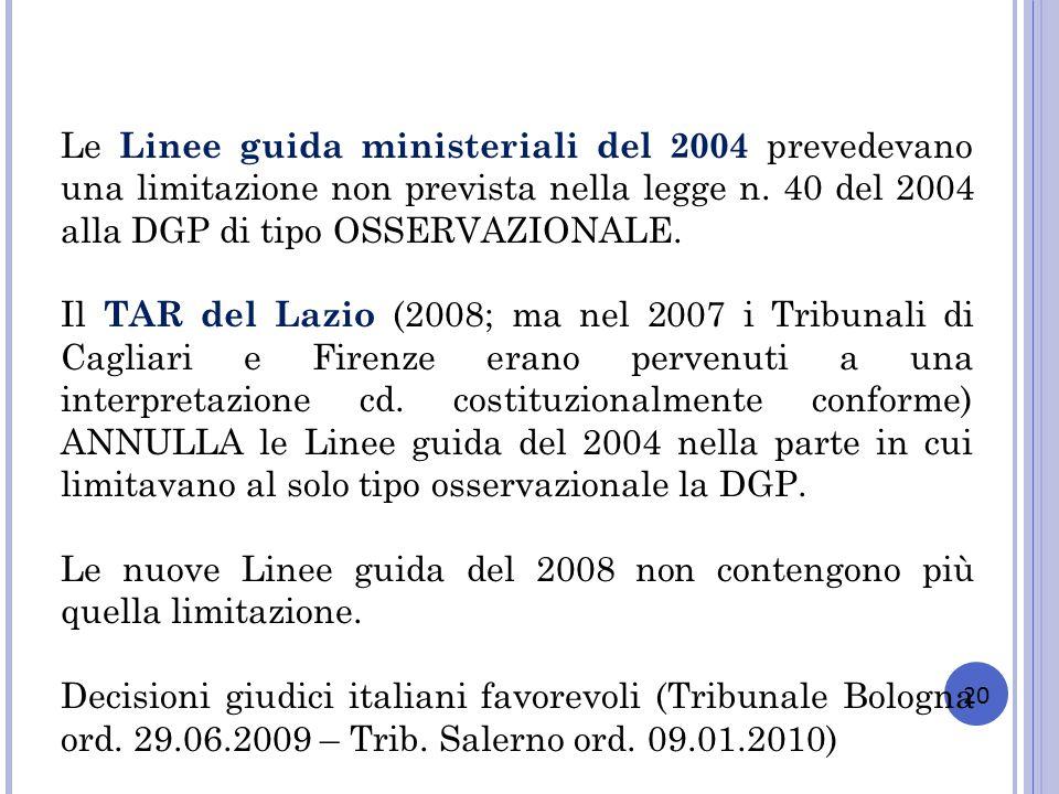 Le nuove Linee guida del 2008 non contengono più quella limitazione.