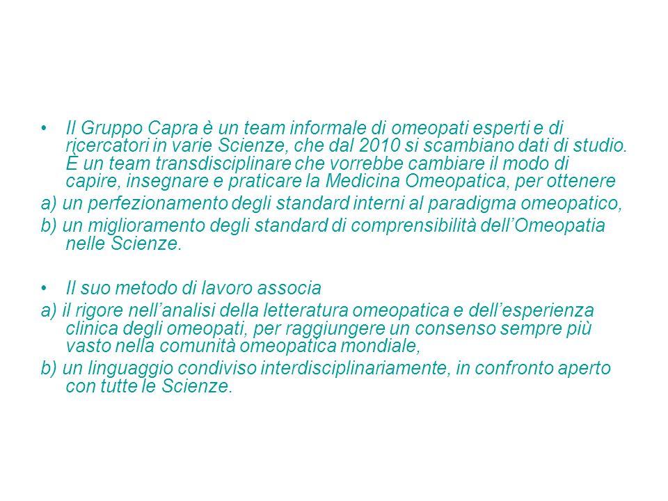 Il Gruppo Capra è un team informale di omeopati esperti e di ricercatori in varie Scienze, che dal 2010 si scambiano dati di studio. È un team transdisciplinare che vorrebbe cambiare il modo di capire, insegnare e praticare la Medicina Omeopatica, per ottenere