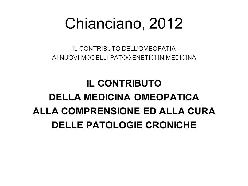Chianciano, 2012 IL CONTRIBUTO DELLA MEDICINA OMEOPATICA