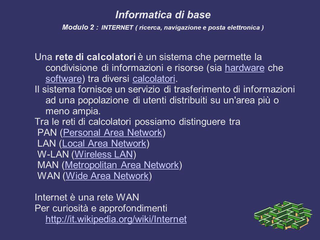 Informatica di base Modulo 2 : INTERNET ( ricerca, navigazione e posta elettronica )