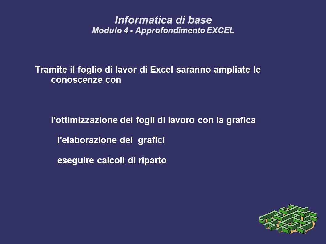 Informatica di base Modulo 4 - Approfondimento EXCEL