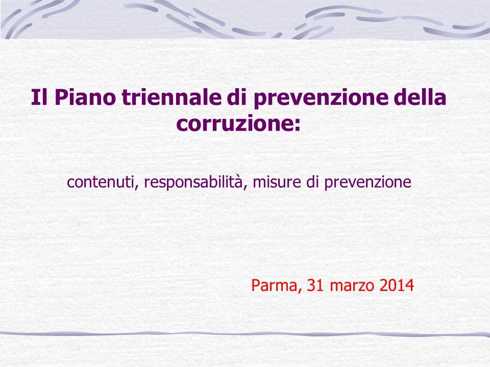 Il Piano triennale di prevenzione della corruzione: contenuti, responsabilità, misure di prevenzione Parma, 31 marzo 2014