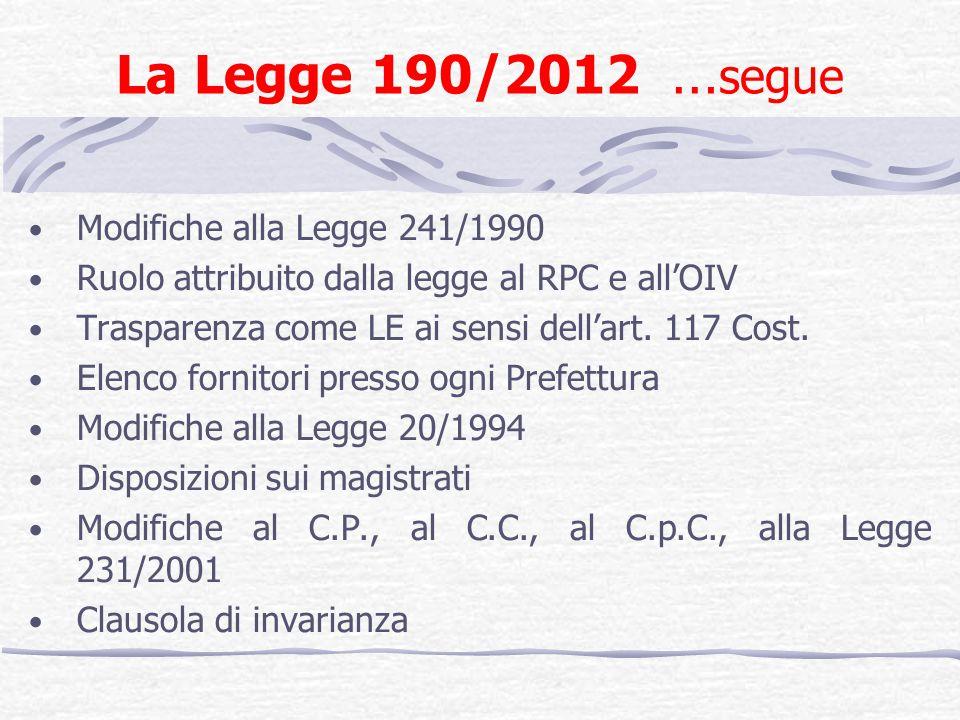 La Legge 190/2012 …segue Modifiche alla Legge 241/1990