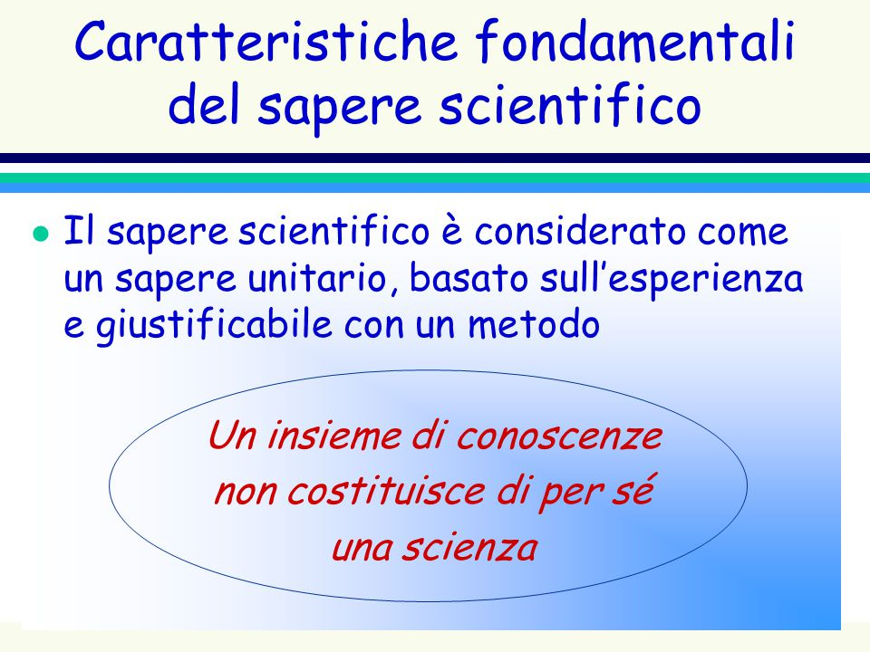Caratteristiche fondamentali del sapere scientifico