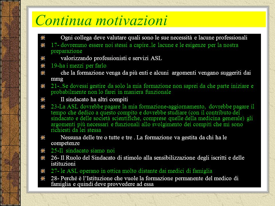 Continua motivazioni 16- Ogni collega deve valutare quali sono le sue necessità e lacune professionali.
