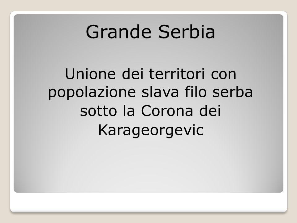 Unione dei territori con popolazione slava filo serba