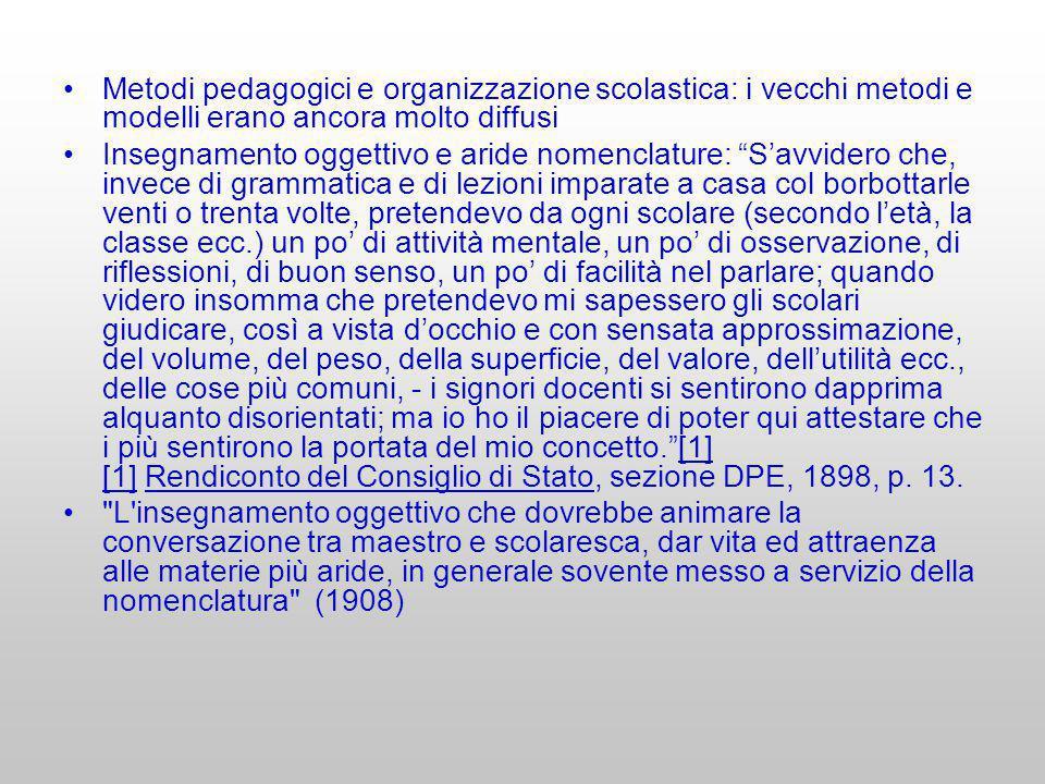 Metodi pedagogici e organizzazione scolastica: i vecchi metodi e modelli erano ancora molto diffusi