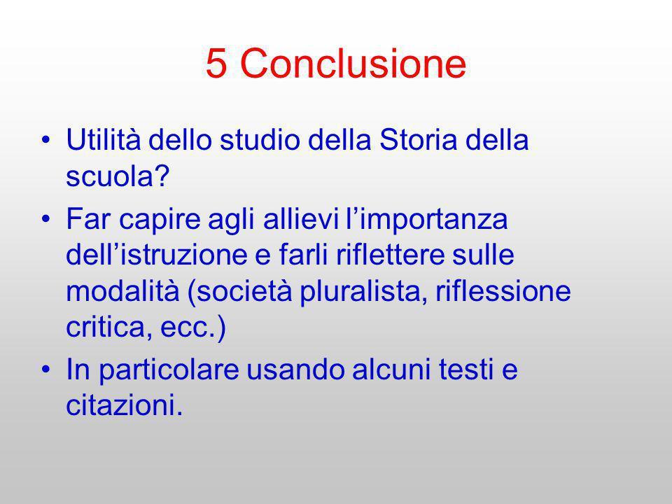 5 Conclusione Utilità dello studio della Storia della scuola