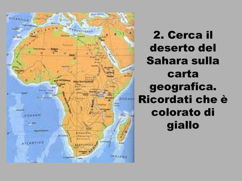 2. Cerca il deserto del Sahara sulla carta geografica