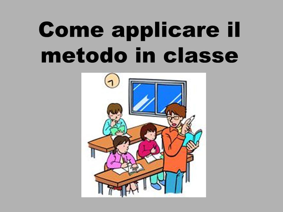 Come applicare il metodo in classe