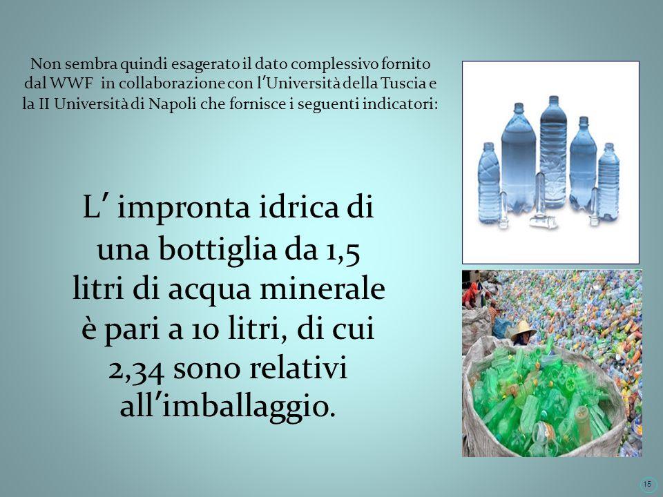 Non sembra quindi esagerato il dato complessivo fornito dal WWF in collaborazione con l'Università della Tuscia e la II Università di Napoli che fornisce i seguenti indicatori:
