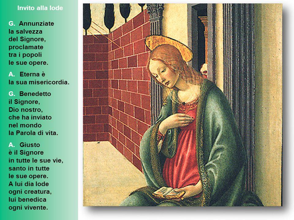 Invito alla lode G. Annunziate. la salvezza. del Signore, proclamate. tra i popoli. le sue opere.