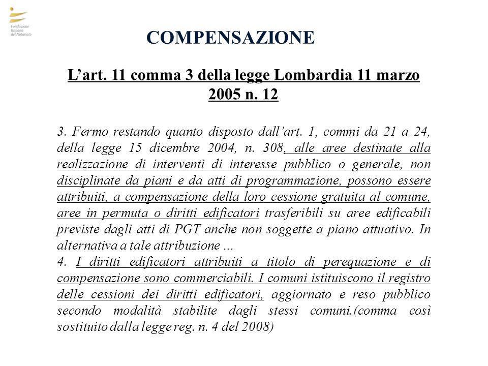 L'art. 11 comma 3 della legge Lombardia 11 marzo 2005 n. 12