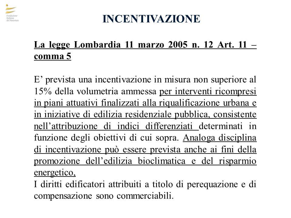 INCENTIVAZIONE La legge Lombardia 11 marzo 2005 n. 12 Art. 11 – comma 5.