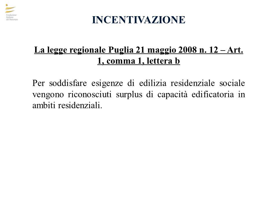 INCENTIVAZIONE La legge regionale Puglia 21 maggio 2008 n. 12 – Art. 1, comma 1, lettera b.