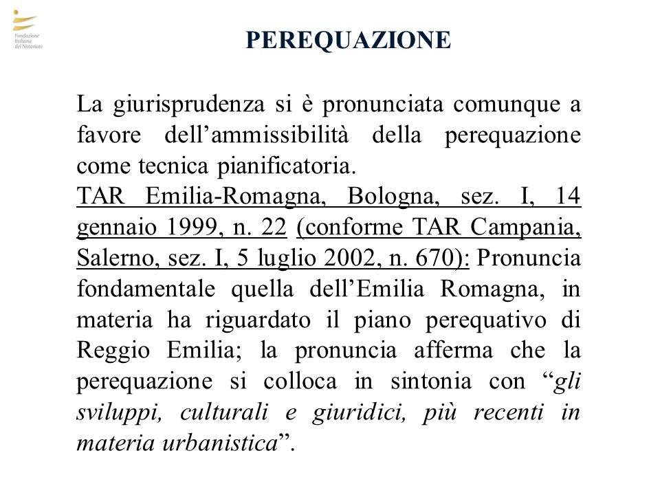 PEREQUAZIONE La giurisprudenza si è pronunciata comunque a favore dell'ammissibilità della perequazione come tecnica pianificatoria.