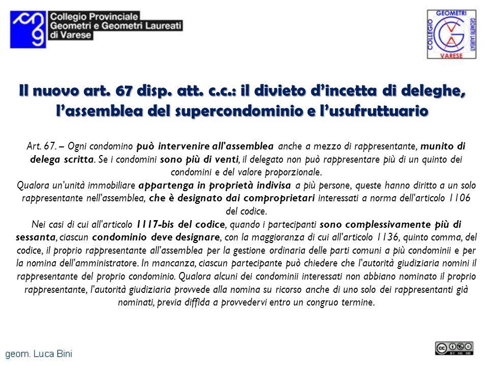 Il nuovo art. 67 disp. att. c.c.: il divieto d'incetta di deleghe, l'assemblea del supercondominio e l'usufruttuario