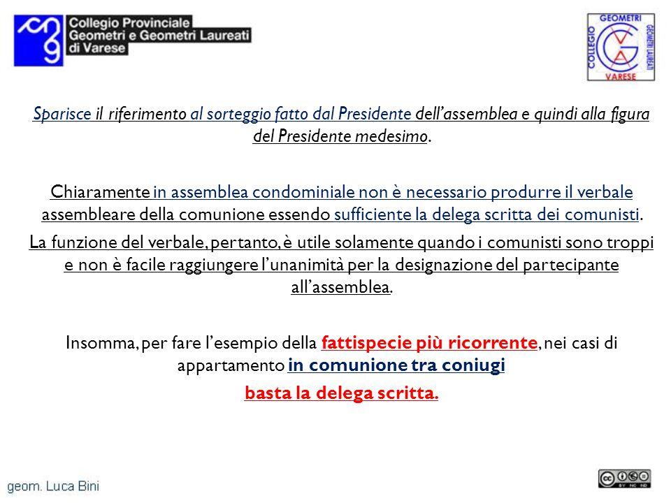 Sparisce il riferimento al sorteggio fatto dal Presidente dell'assemblea e quindi alla figura del Presidente medesimo.
