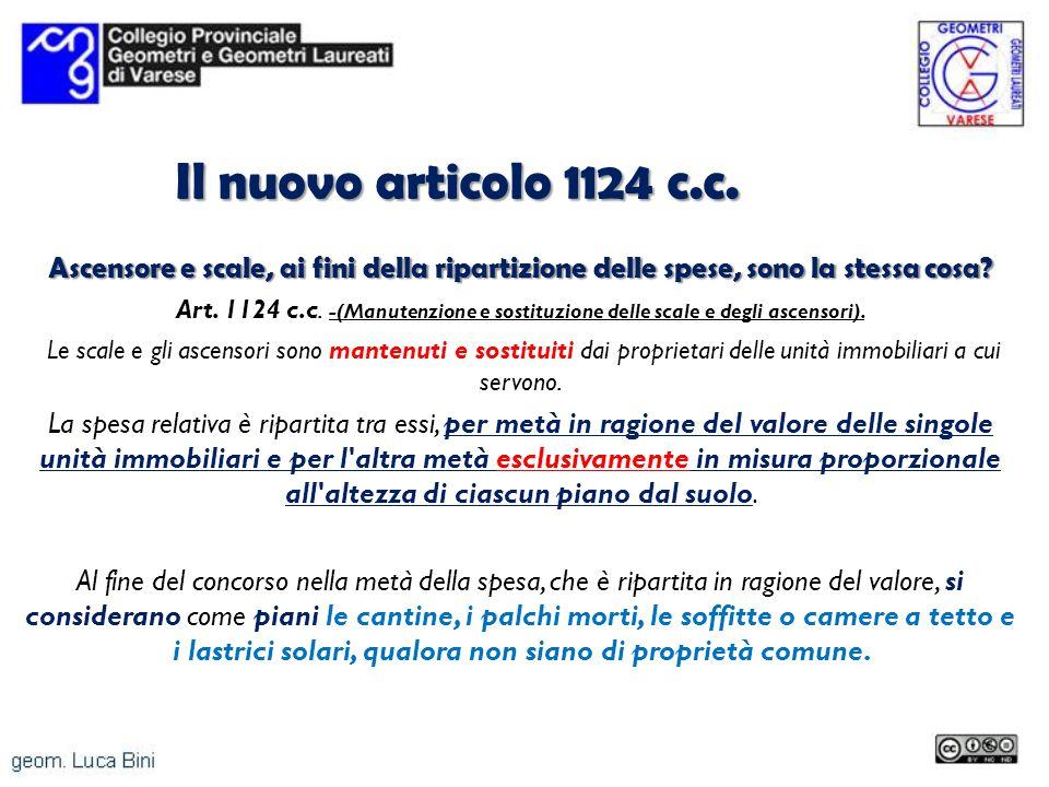 Il nuovo articolo 1124 c.c. Ascensore e scale, ai fini della ripartizione delle spese, sono la stessa cosa