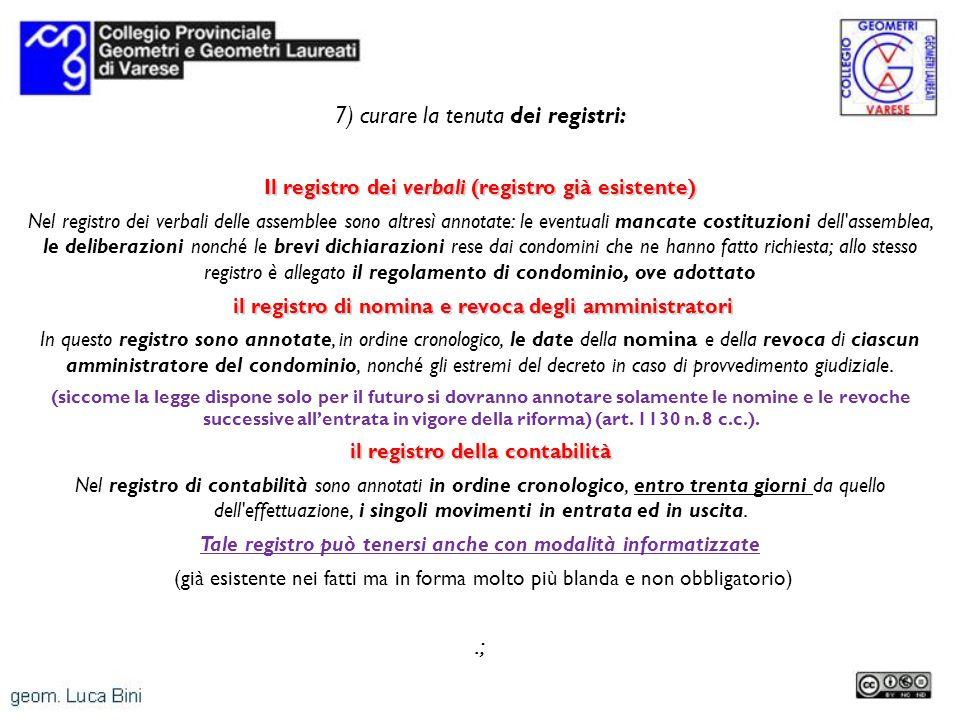 7) curare la tenuta dei registri: