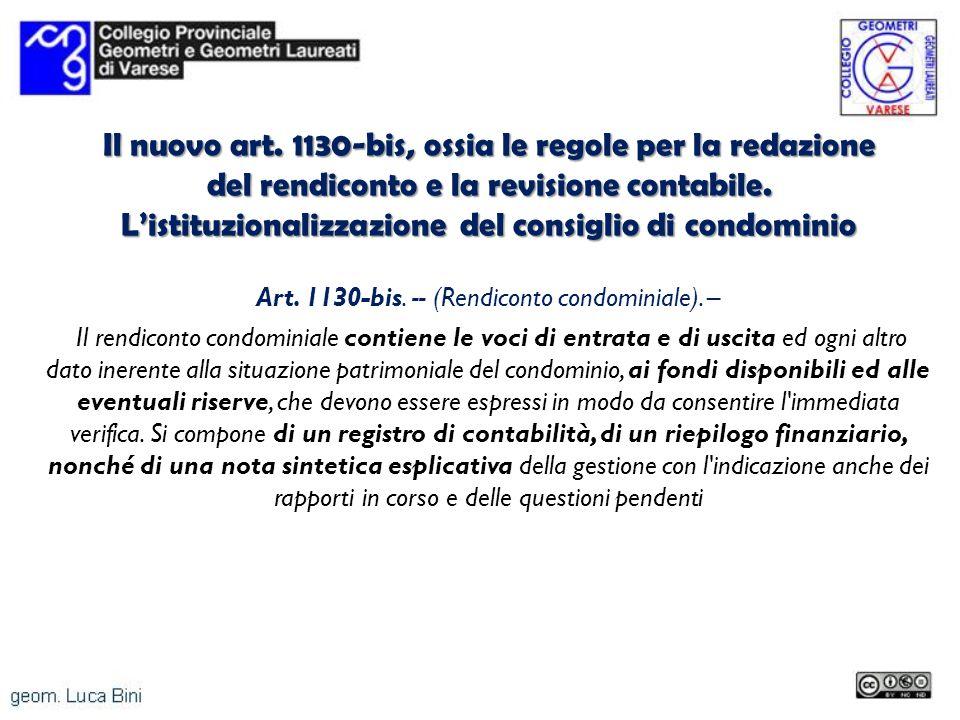 Il nuovo art. 1130-bis, ossia le regole per la redazione del rendiconto e la revisione contabile. L'istituzionalizzazione del consiglio di condominio