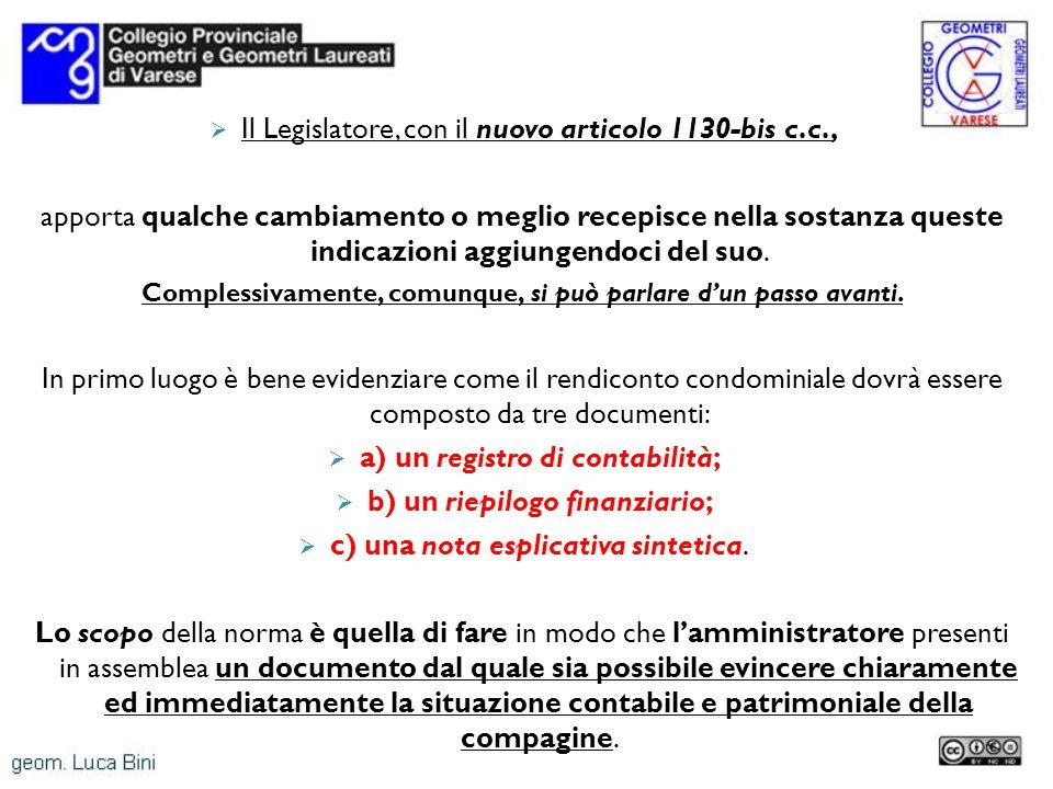 a) un registro di contabilità; b) un riepilogo finanziario;