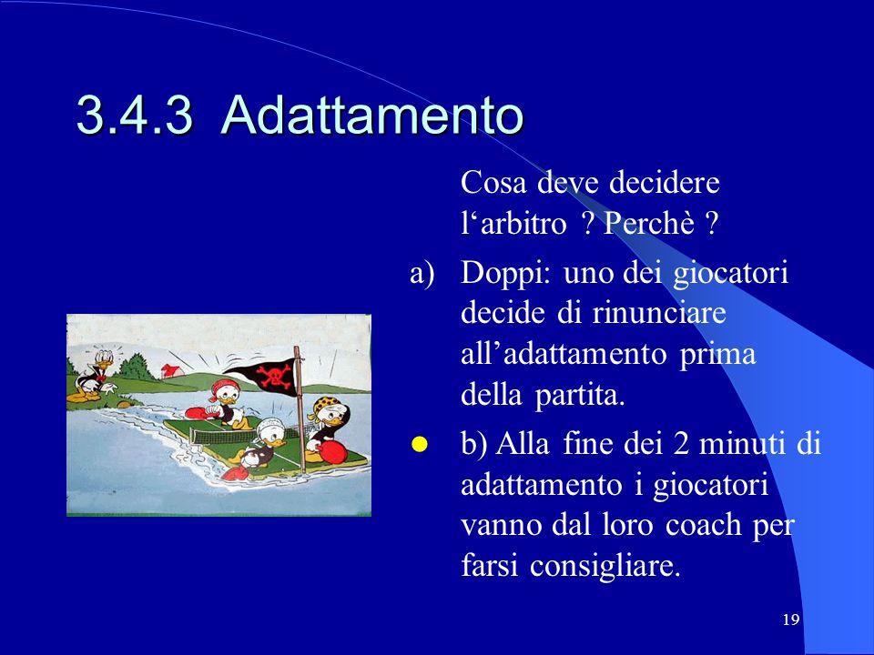 3.4.3 Adattamento Cosa deve decidere l'arbitro Perchè