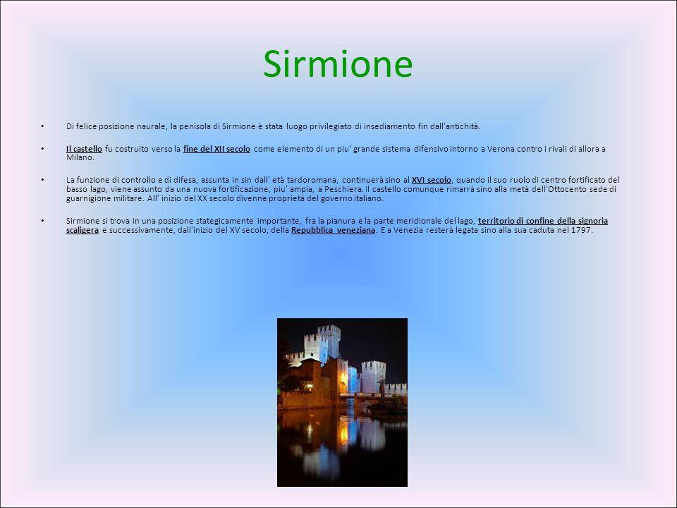 Sirmione Di felice posizione naurale, la penisola di Sirmione è stata luogo privilegiato di insediamento fin dall antichità.