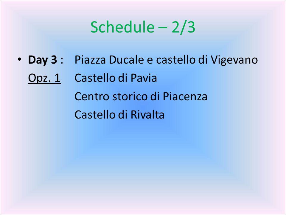Schedule – 2/3 Day 3 : Piazza Ducale e castello di Vigevano