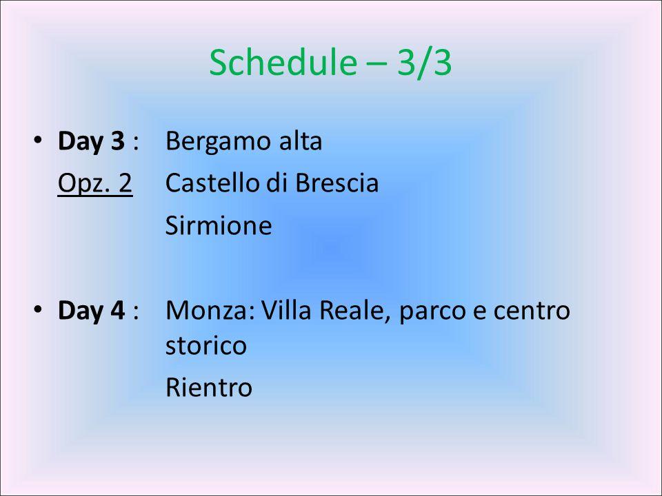Schedule – 3/3 Day 3 : Bergamo alta Opz. 2 Castello di Brescia