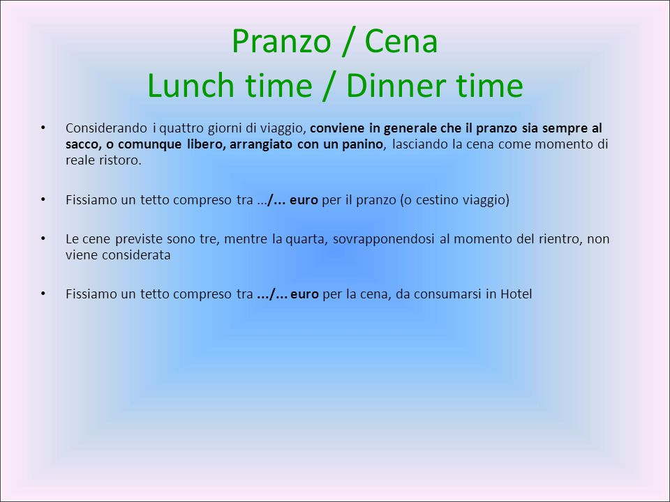Pranzo / Cena Lunch time / Dinner time