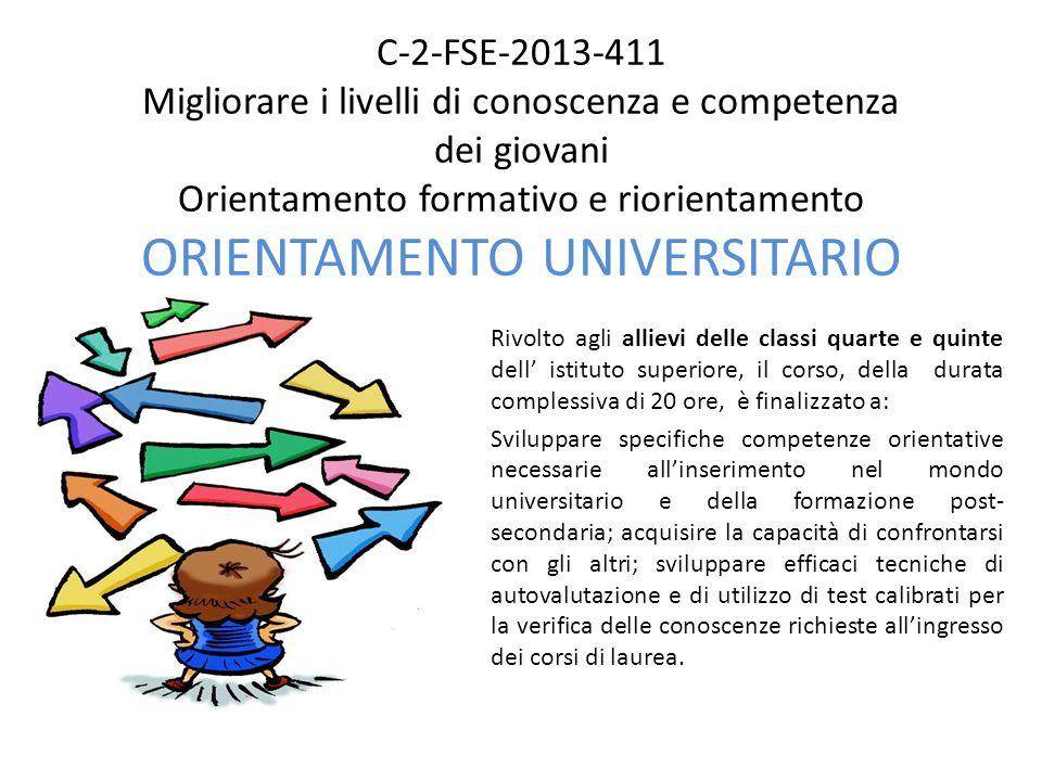 C-2-FSE-2013-411 Migliorare i livelli di conoscenza e competenza dei giovani Orientamento formativo e riorientamento ORIENTAMENTO UNIVERSITARIO