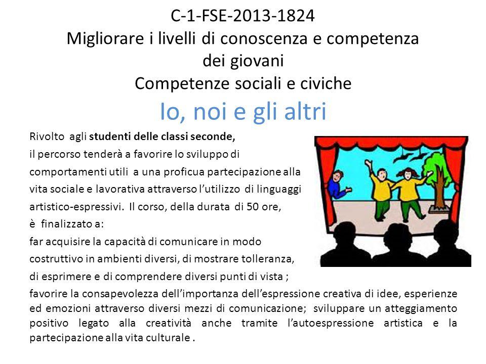 C-1-FSE-2013-1824 Migliorare i livelli di conoscenza e competenza dei giovani Competenze sociali e civiche