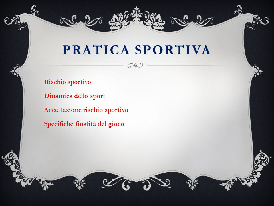 Pratica sportiva Rischio sportivo Dinamica dello sport Accettazione rischio sportivo Specifiche finalità del gioco