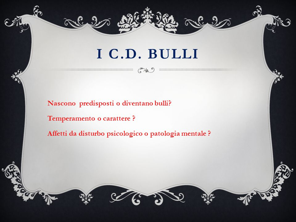 I c.d. Bulli Nascono predisposti o diventano bulli.
