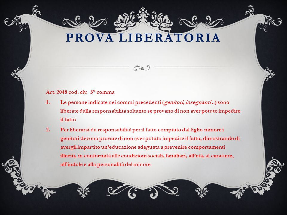 PROVA LIBERATORIA Art. 2048 cod. civ. 3° comma