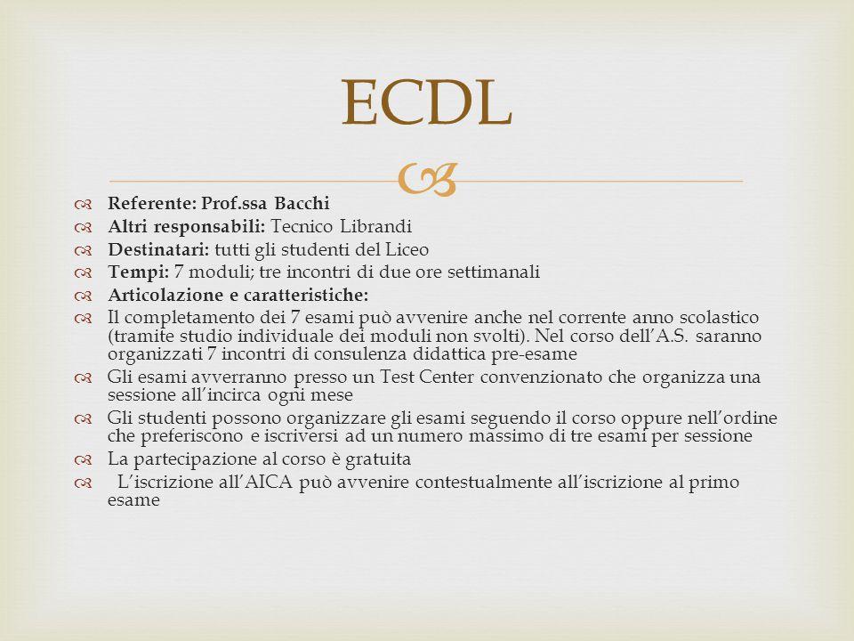 ECDL Referente: Prof.ssa Bacchi Altri responsabili: Tecnico Librandi