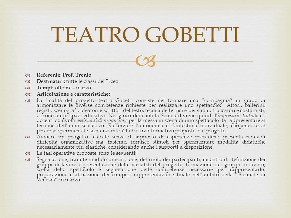 TEATRO GOBETTI Referente: Prof. Trento